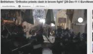 Bethlehem: Priester prügeln sich mit Besenstielen in Geburtskirche